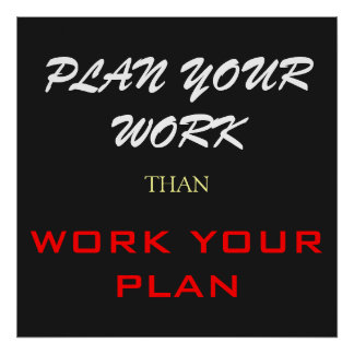 Plan Your Work Than Work Your Plan Success Print