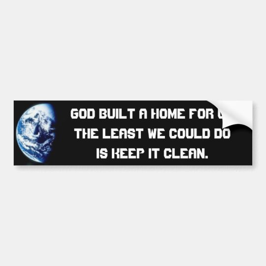 Planet Earth our Home Bumper Sticker