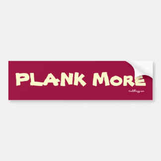 PLANK More Bumper Sticker (Red)
