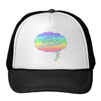 PLANNING MY ESCAPE IN NOVEMBER.png Trucker Hat