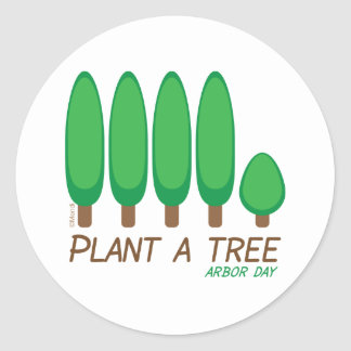 Plant a Tree - Arbor Day Classic Round Sticker