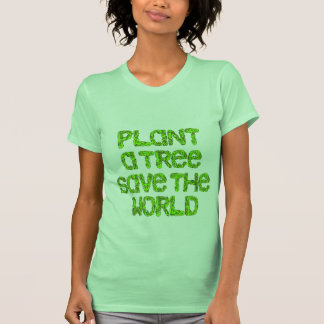 Plant a tree save the world T-Shirt