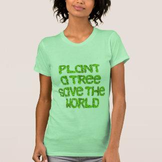 Plant a tree save the world tee shirts