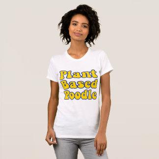 Plant Based Poodle T Shirt