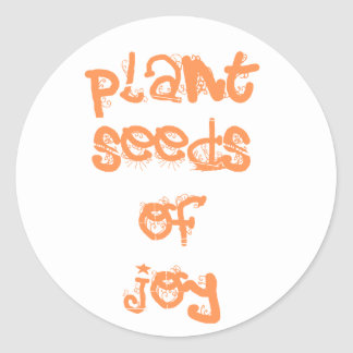 plant seeds of joy classic round sticker