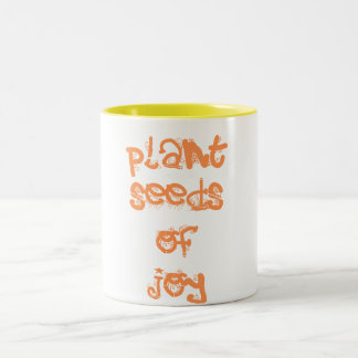 plant seeds of joy Two-Tone coffee mug