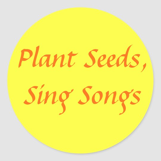 Plant Seeds, Sing Songs Classic Round Sticker