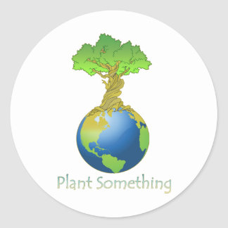 Plant Something Classic Round Sticker