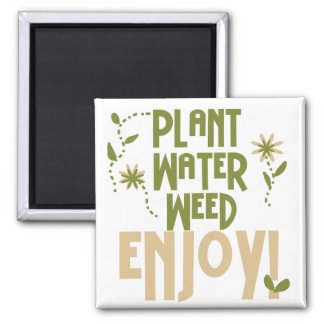 Plant Water Weed Enjoy Tshirts and Gifts Magnet