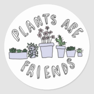Plants are Friends Classic Round Sticker
