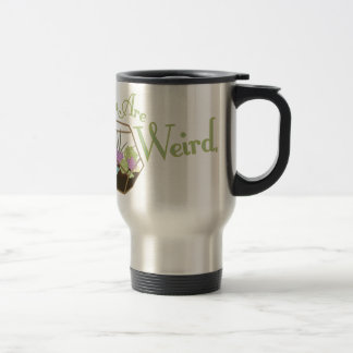 Plants Are Weird Travel Mug