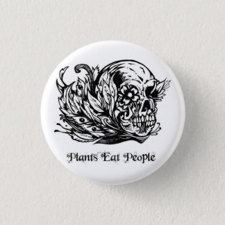 Plants Eat People Button