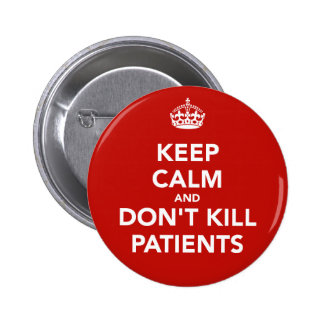 """Plate of """"keep calm and dont kill patients """" 2 inch round button"""