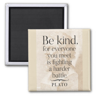 Plato 'Be kind' quote wisdom Magnet