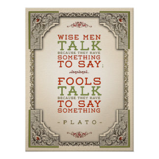 Plato Quote Regarding Talking: Poster