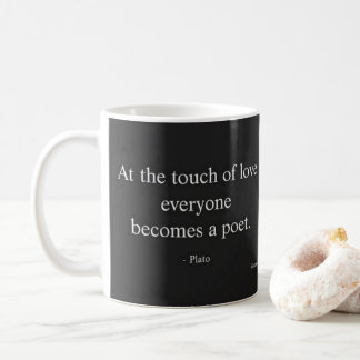 Plato Quote; The Touch Of Love Coffee Mug