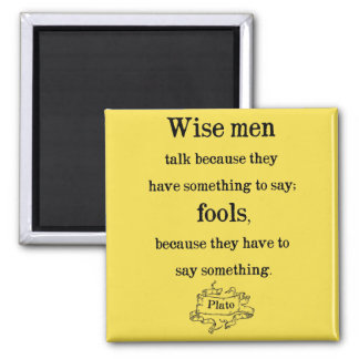 Plato - Wise men and fools Quote Magnet