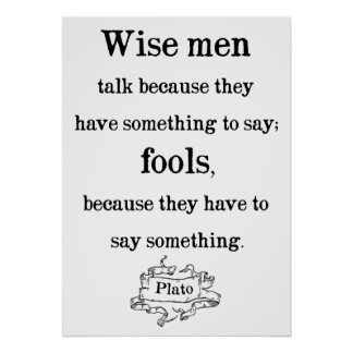 Plato - Wise men and fools Quote Poster