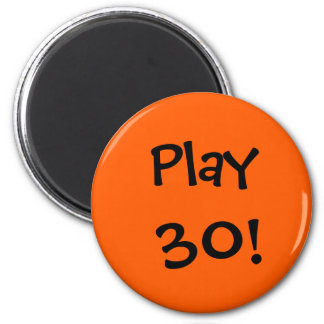 Play 30! magnet