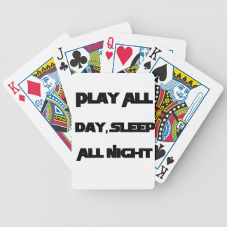 Play All Day, Sleep All Night Bicycle Playing Cards