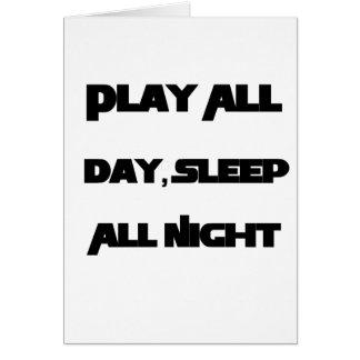Play All Day, Sleep All Night Card