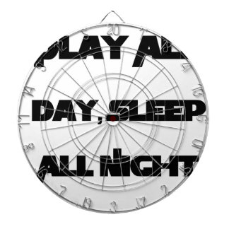 Play All Day, Sleep All Night Dartboard