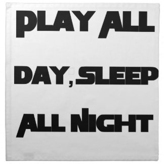 Play All Day, Sleep All Night Napkin