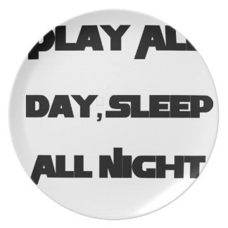 Play All Day, Sleep All Night Plate