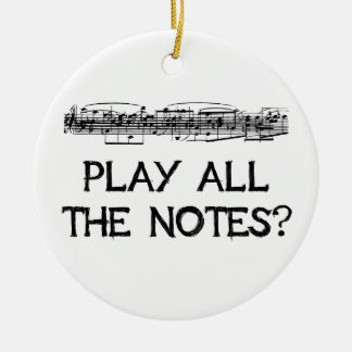 Play all the notes? ceramic ornament