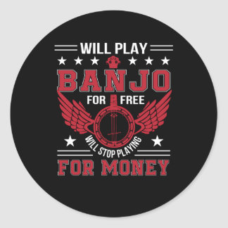 Play Banjo Frree Stop Playing Money Shirt Classic Round Sticker