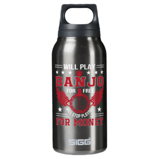 Play Banjo Frree Stop Playing Money Shirt Insulated Water Bottle