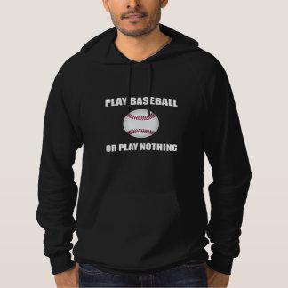 Play Baseball Or Nothing Hoodie