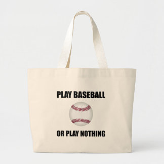 Play Baseball Or Nothing Large Tote Bag