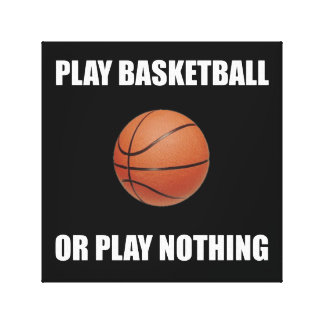 Play Basketball Or Nothing Canvas Print