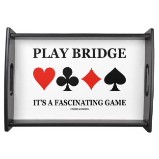 Play Bridge It's A Fascinating Game (Card Suits) Service Trays