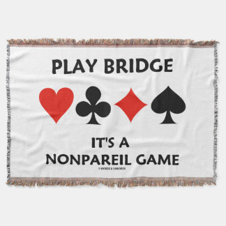 Play Bridge It's A Nonpareil Game Four Card Suits Throw Blanket