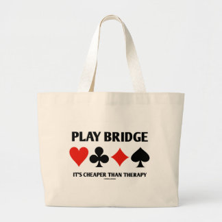 Play Bridge It's Cheaper Than Therapy (Card Suits) Large Tote Bag