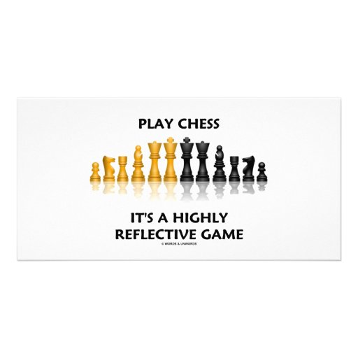 Play Chess It's A Highly Reflective Game Customized Photo Card