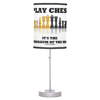 Play Chess It's The Gymnasium Of The Mind Desk Lamp