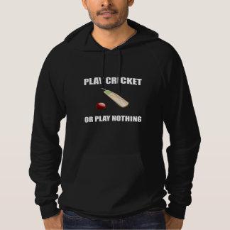 Play Cricket Or Nothing Hoodie