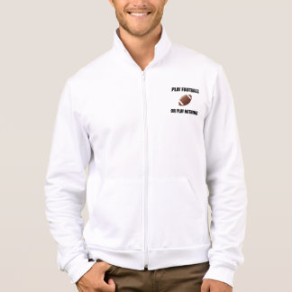 Play Football Or Nothing Jacket