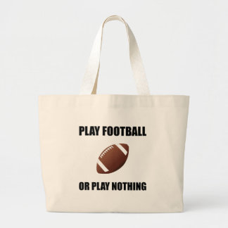 Play Football Or Nothing Large Tote Bag