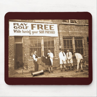 Play Golf Free (While Having Your Suit Pressed) Mousepads