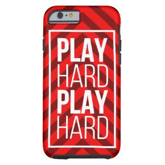 Play Hard, Play Hard Tough iPhone 6 Case