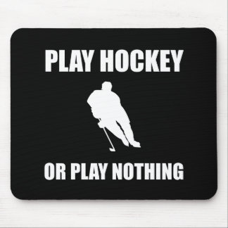Play Hockey Or Nothing Mouse Pad