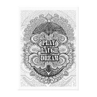 Play laugh dream - Positive Quote´s Canvas Print