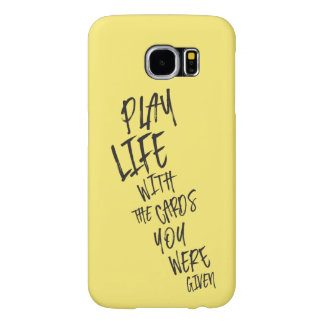 Play Life - Daily Life for Motivation to her Samsung Galaxy S6 Cases
