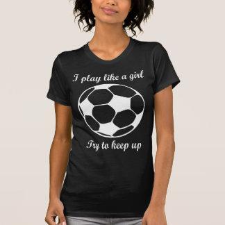 play like a girl2 T-Shirt