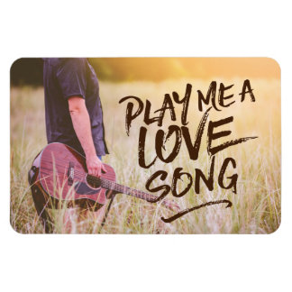 Play Me A Love Song Typography Photo Template Magnet