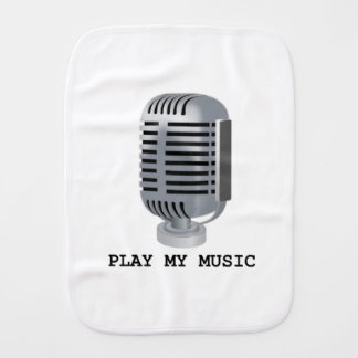PLAY MY MUSIC BURP CLOTH